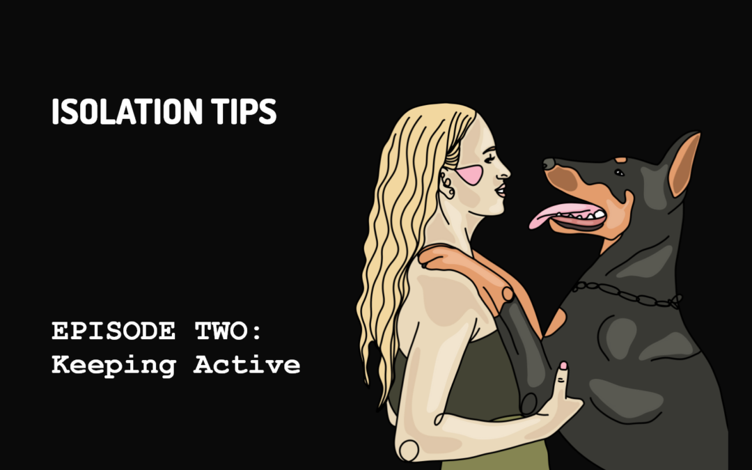 Isolation Tips | Episode Two: Keeping Active